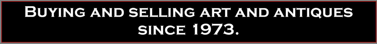 buying and selling art and antiques since 1973